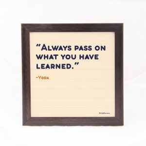Always pass on- Quote Frame