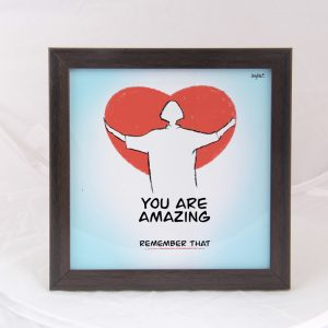 You are amazing- Quote Frame
