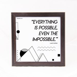 Everything is possible- Quote Frame