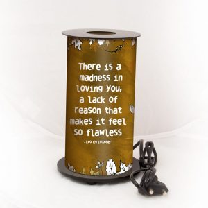 There is a Madness- Quote Lamp
